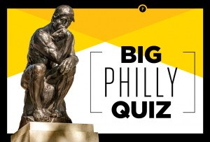 Take the Big Philly Quiz!